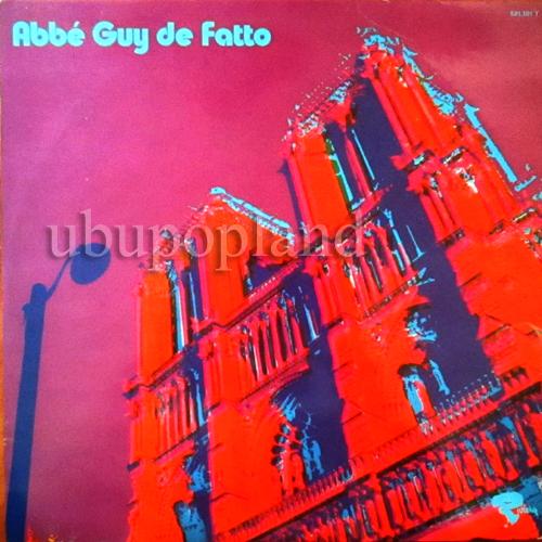 Guy De Fatto - Abbé Guy De Fatto